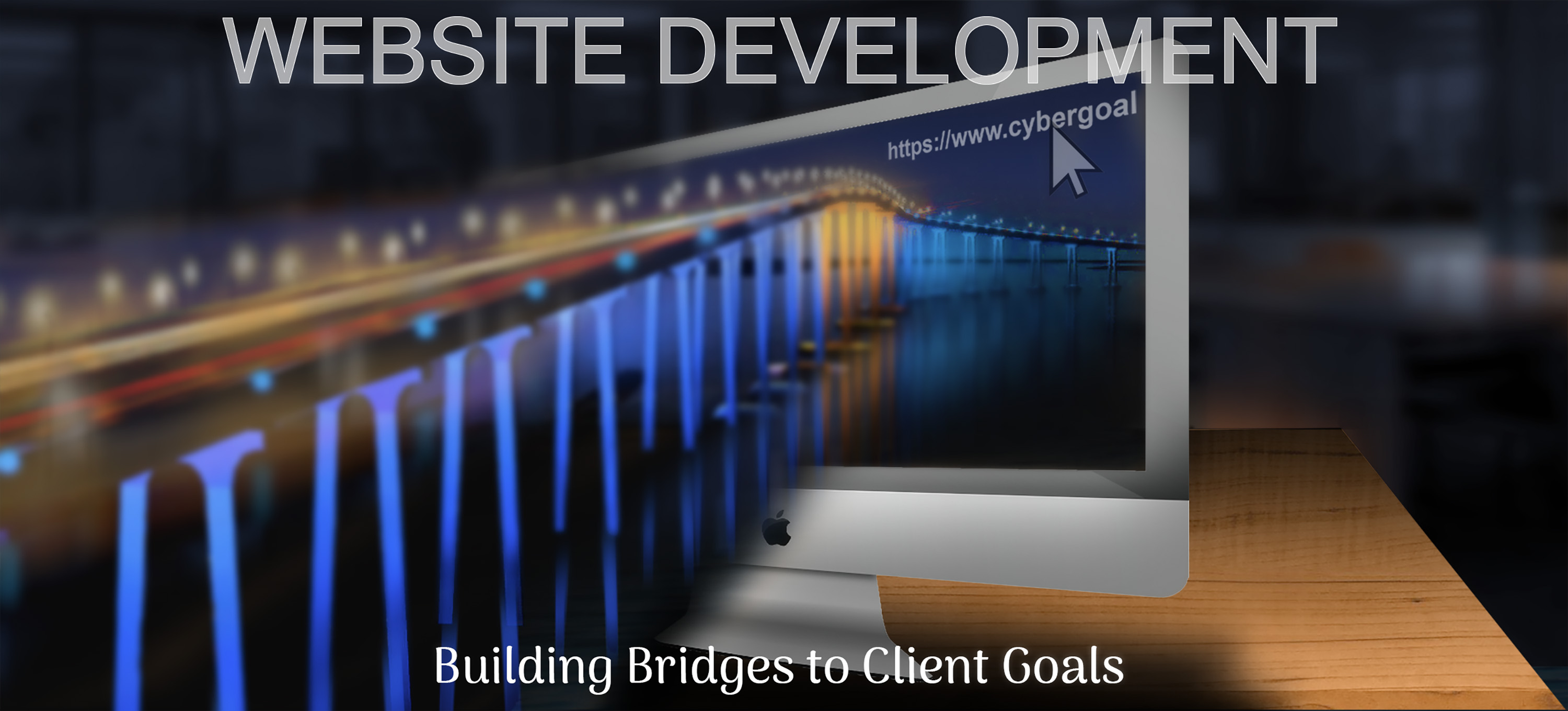 Website Development: Building Bridges to Clients' Goals