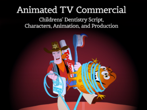 Animated TV Commercial: Childrens' Dentistry